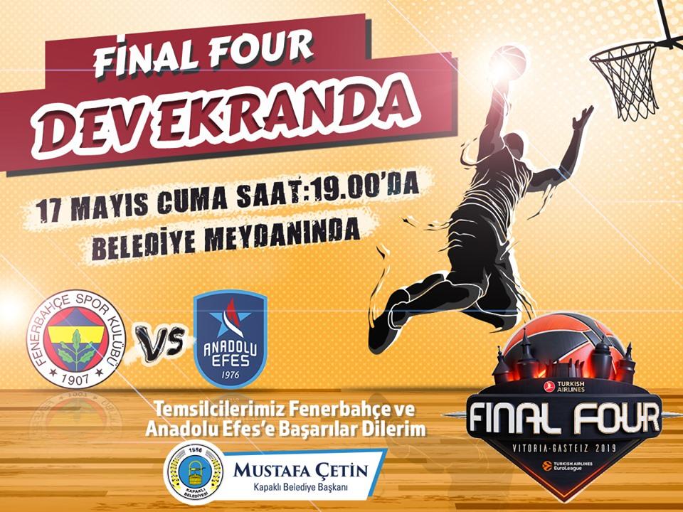 Final Four'un Türk derbisi heyecanı Kapaklı'dev ekranda