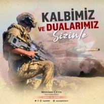 """Başkan Çetin,""""Türk Milleti Ordusunun Yanındadır"""""""