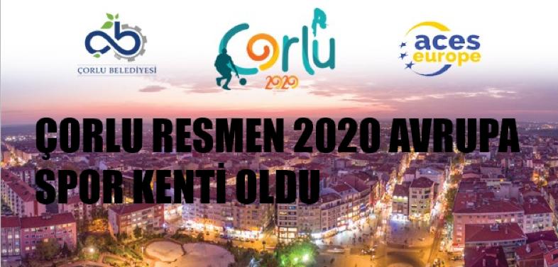 Çorlu Resmen 2020 Avrupa Spor Kenti Oldu