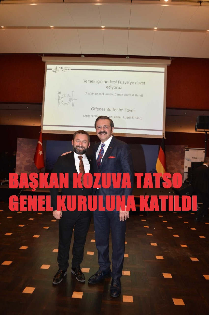 BAŞKAN KOZUVA TATSO GENEL KURULUNA KATILDI