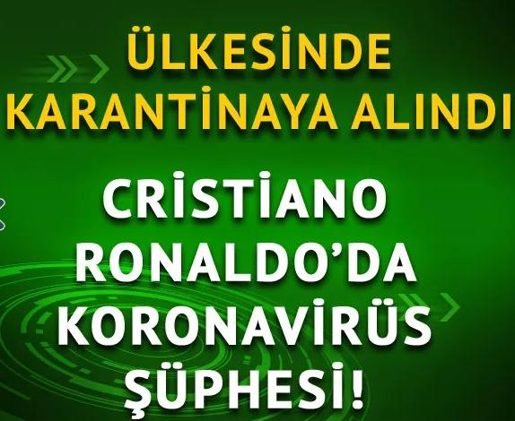 Cristiano Ronaldo'da Koronavirüs Şüphesi
