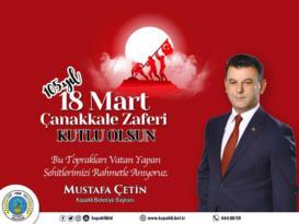 Başkan Çetin'in 18 Mart Şehitleri Anma ve Çanakkale Deniz Zaferi'nin 105. Yıldönümü mesajı